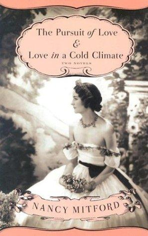 The Pursuit of Love & Love in a Cold Climate by Nancy Mitford