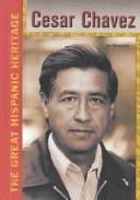 Cesar Chavez (Great Hispanic Heritage) by Hal Marcovitz