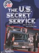 The U.S. Secret Service (Your Government: How It Works) by Ann Gaines