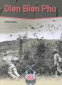Dien Bien Phu (Sieges That Changed the World) by Richard Worth