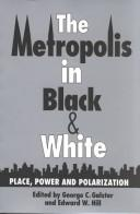 The Metropolis in black & white by Galster, George C. 1948-, Edward W. Hill
