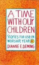 A time with our children by Dianne E. Deming