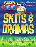 Skits and Dramas (Fresh Ideas Resource) by Jim Burns