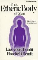 The Etheric Body of Man (Quest Book) by Lawrence J. Bendit
