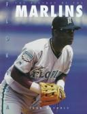 The history of the Florida Marlins by Nichols, John