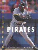 The history of the Pittsburgh Pirates by Michael E. Goodman