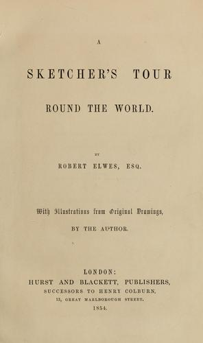 A sketcher's tour round the world by Robert Elwes