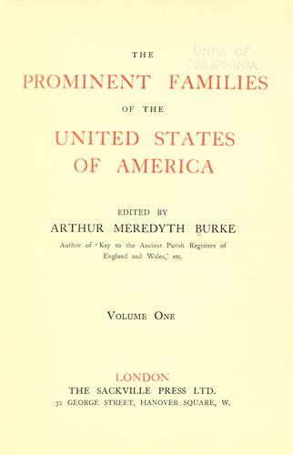 The prominent families of the United States of America by Arthur Meredyth Burke