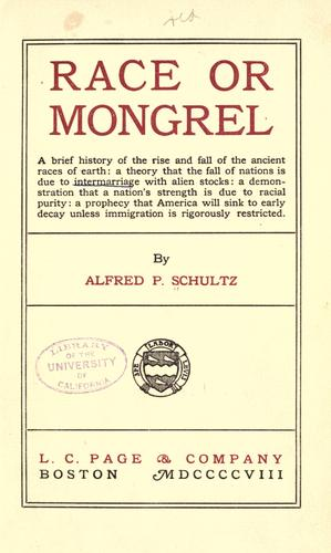Race or mongrel: a brief history of the rise and fall of the ancient races of earth by Alfred Paul Karl Eduard Schultz