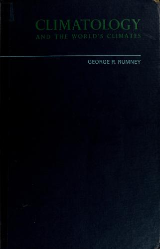 Climatology and the world's climates by George R. Rumney