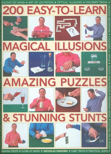 200 Easy-to-learn magical illusions amazing puzzels & stunning stunts by Nicholas Einhorn