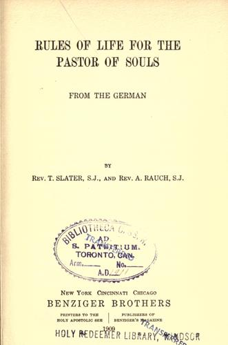 Rules of life for the pastor of souls by from the German by T. Slater and A. Rauch.
