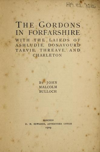 The Gordons in Forfarshire by John Malcolm Bulloch