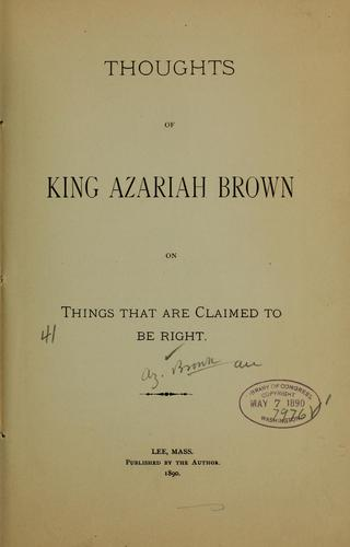 Thoughts...on things that are claimed to be right by Azariah Brown