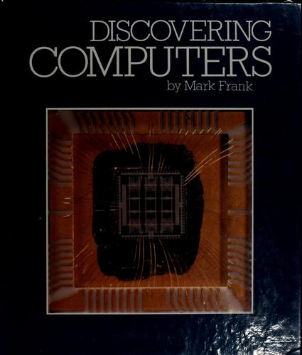 Discovering computers by Mark Frank