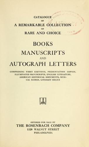Catalogue of a remarkable collection of rare and choice books, manuscripts, and autograph letters by Rosenbach Company