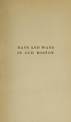 Days and ways in old Boston by