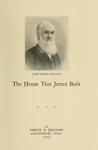The house that James built by Samuel H. Williams