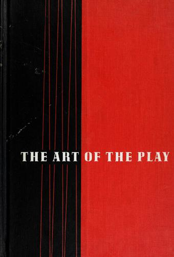 The art of the play by Alan Seymour Downer
