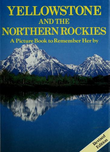 Yellowstone and the northern Rockies by