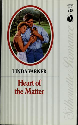 Heart of the matter by Linda Varner