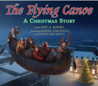 The Flying Canoe: LA Chasse-Gallerie by Eric A. Kimmel
