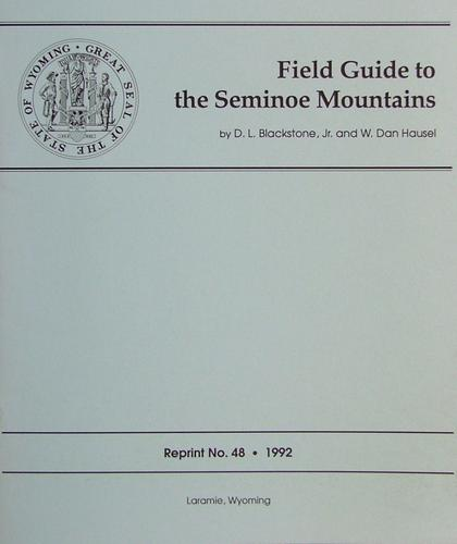 Field Guide to the Seminoe Mountains by W. Dan Hausel