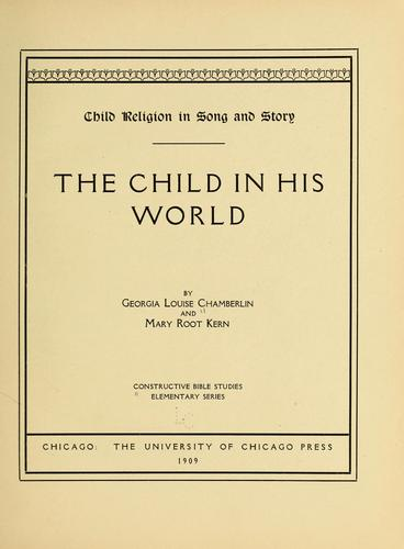 Child religion in song and story by Georgia Louise Chamberlin