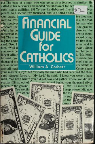 Financial guide for Catholics by William A. Corbett