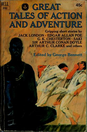 Great tales of action and adventure by George Bennett