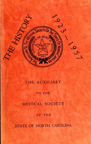 A history of the Auxiliary to the Medical Society of the State of North Carolina, 1923-1957 by Sue Jones