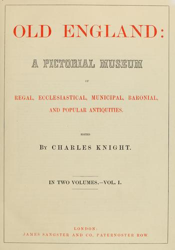 Old England by Knight, Charles