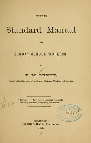 The standard manual for Sunday school workers by F. M. Green