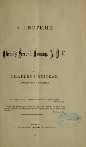 A lecture on Christ's second coming by Guiteau, Charles Julius
