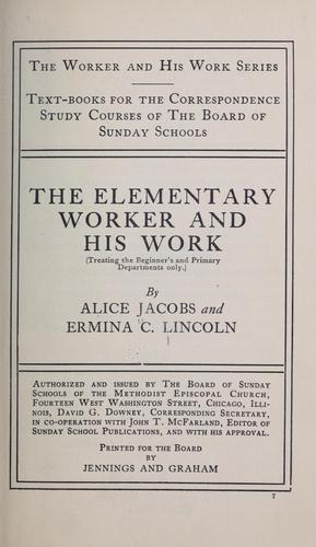 The elementary worker and his work by Alice Jacobs