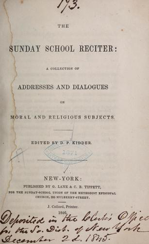 The Sunday school reciter by Daniel P. Kidder