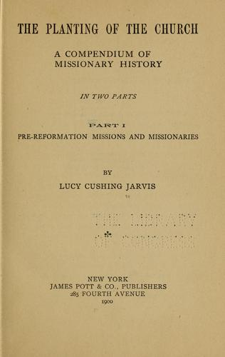 The planting of the church by Lucy Cushing Jarvis