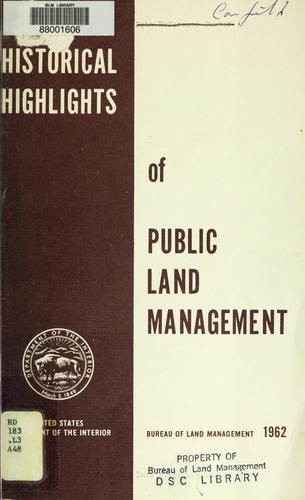 Historical highlights of public land management by U. S. Bureau of Land Management