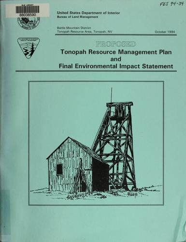 Proposed Tonopah resource management plan and final environmental impact statement by United States. Bureau of Land Management. Tonopah Resource Area