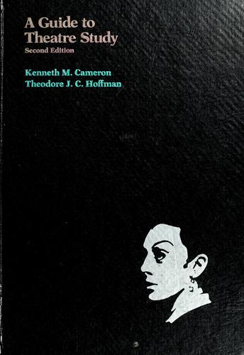A guide to theatre study by Kenneth M. Cameron