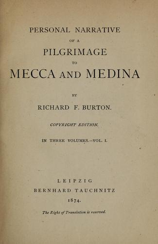 Personal narrative of a pilgrimage to Mecca and Medina by Burton, Richard Sir