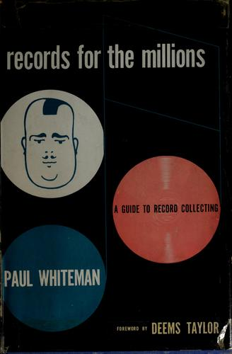 Records for the millions by Paul Whiteman