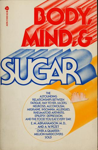 Body, mind, & sugar by E. M. Abrahamson