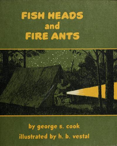 Fish heads and fire ants by George S. Cook