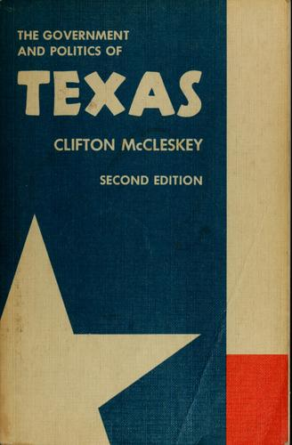 The government and politics of Texas by Clifton McCleskey