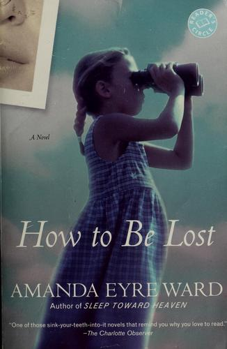 How to be lost by Amanda Eyre Ward
