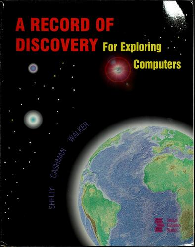 A record of discovery for exploring computers by Gary B. Shelly