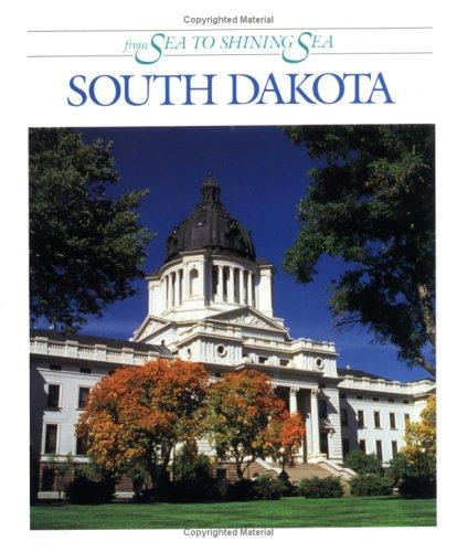 South Dakota (From Sea to Shining Sea) by Dennis B. Fradin