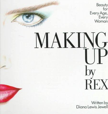 Making Up by Rex by Diana Lewis Jewell