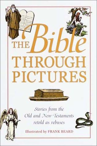 The Bible through pictures by Beard, Frank